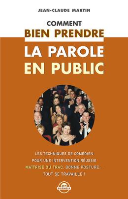 Comment bien prendre la parole en public - Jean-Claude Martin - Éditions Leduc Pratique