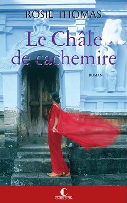 Le Châle de cachemire - Rosie Thomas - Éditions Charleston