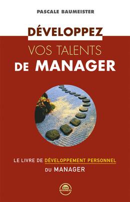 Développez vos talents de manager - Pascale Baumeister - Éditions Leduc