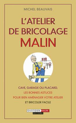 L'atelier de bricolage malin - Michel Beauvais - Éditions Leduc Pratique
