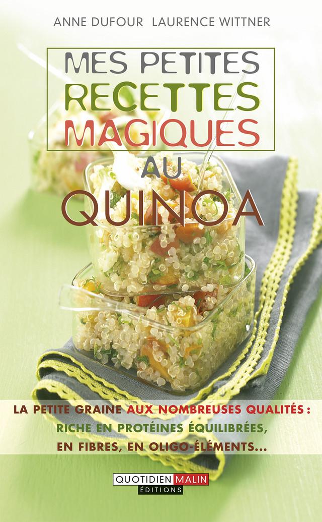 mes petites recettes magiques au quinoa la petite graine aux nombreuses qualit s riche en. Black Bedroom Furniture Sets. Home Design Ideas