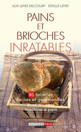 Pains et brioches inratables - Alix Lefief-Delcourt, Estelle Lefief - Éditions Leduc