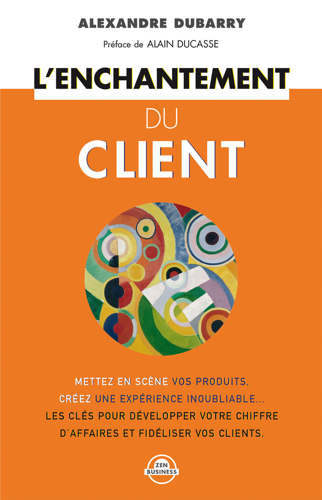 L'enchantement du client - Alexandre Dubarry - Leduc.s Pratique