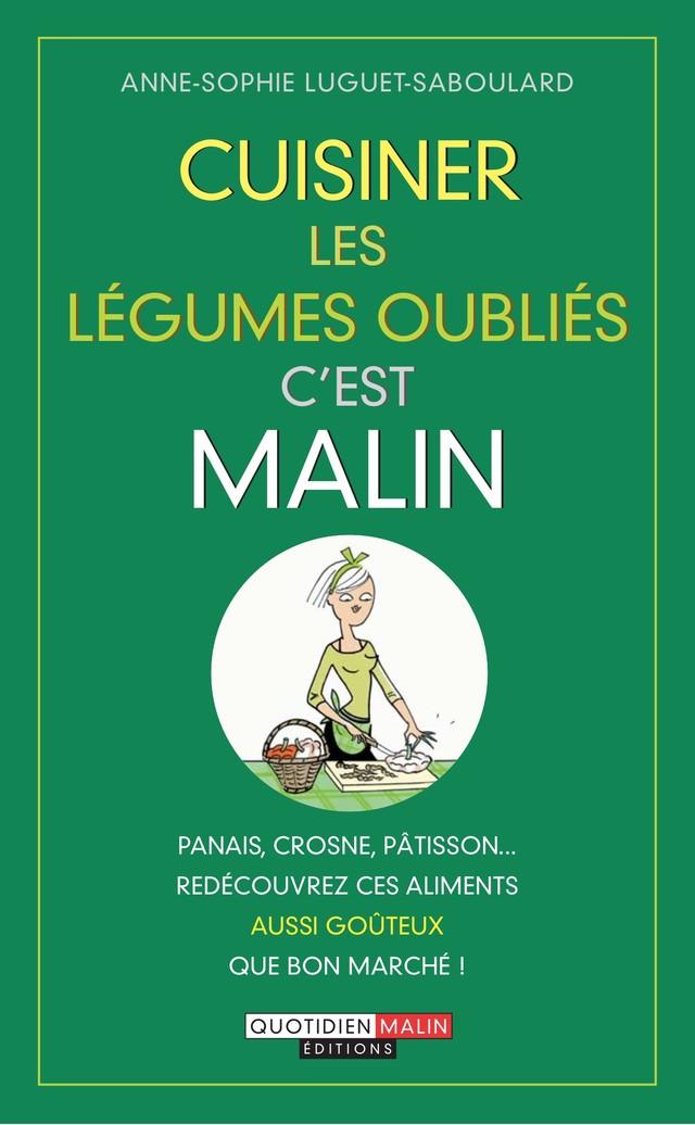 Cuisiner les légumes oubliés, c'est malin - Anne-Sophie Luguet - Éditions Leduc