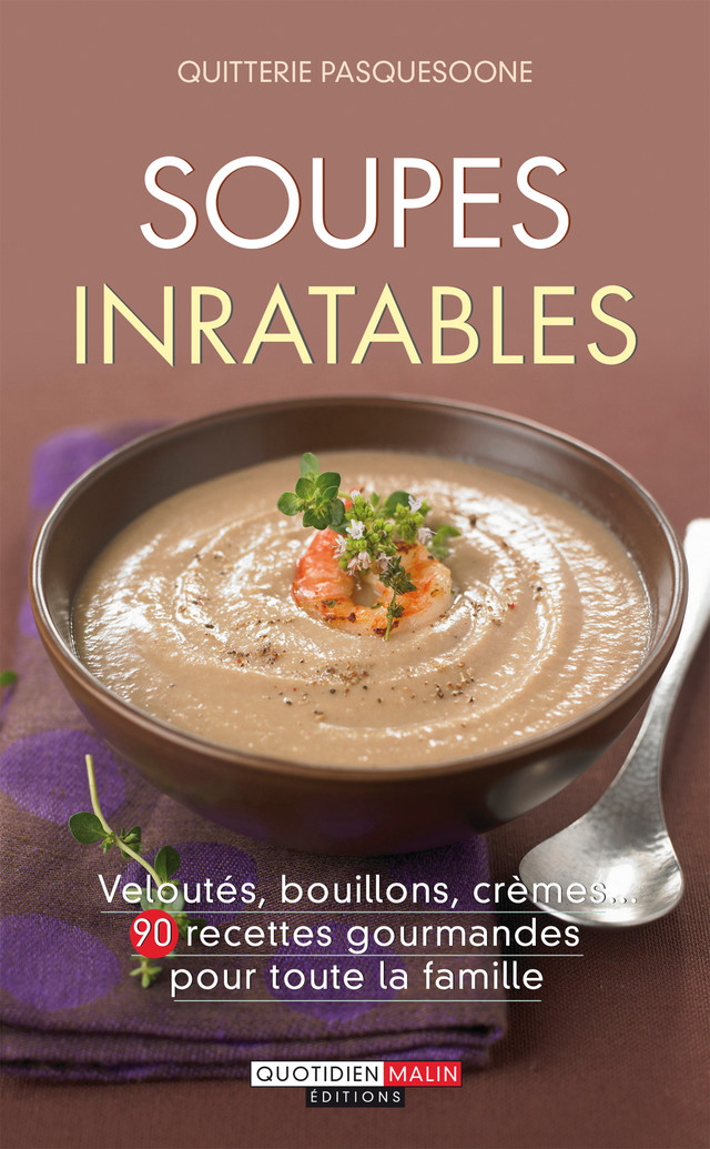 Soupes inratables - Quitterie Pasquesoone - Leduc.s Pratique