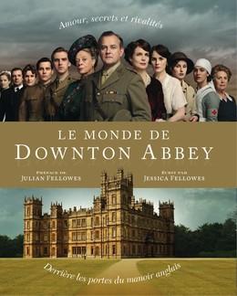Le Monde de Downton Abbey - Jessica Fellowes - Éditions Charleston