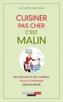 Cuisinerpas cher, c'est malin - Alix Lefief-Delcourt - Éditions Leduc