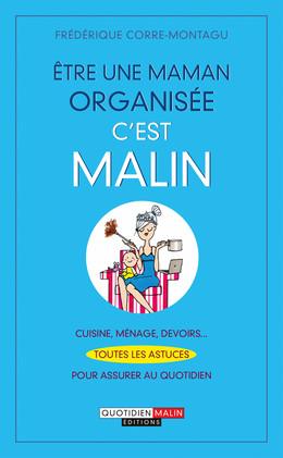 Être une maman organisée, c'est malin - Frédérique Corre Montagu - Éditions Leduc