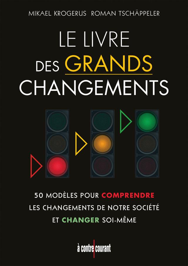 Le livre des grands changements - Mikael Krogerus, Roman Tschäppeler - Éditions Leduc Pratique