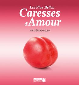 Les plus bellescaresses d'amour - Gérard Leleu - Éditions Leduc Pratique