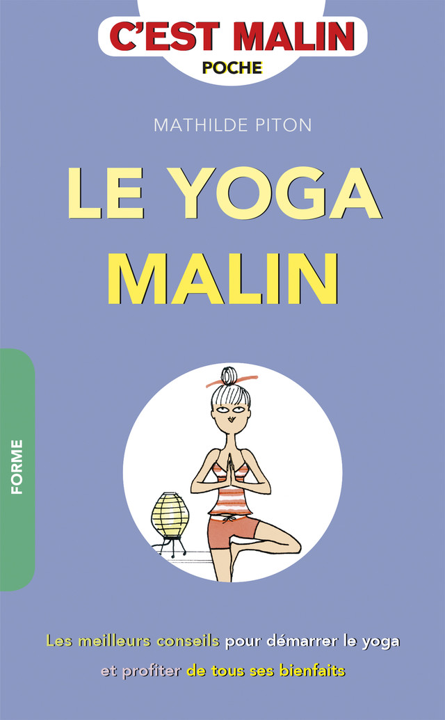 Le yoga malin - Mathilde Piton - Éditions Leduc Pratique