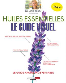Huiles essentielles : le guide visuel  - Danièle Festy - Éditions Leduc