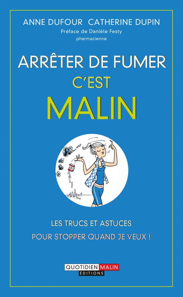 Arrêter de fumer, c'est malin - Anne Dufour, Catherine Dupin - Éditions Leduc