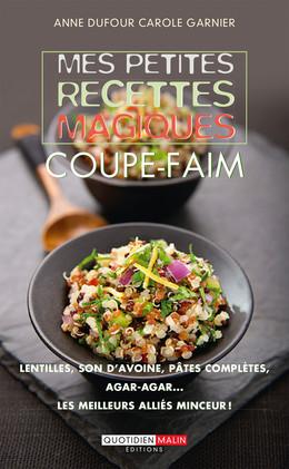 Mes petites recettes magiques coupe-faim - Anne Dufour, Carole Garnier - Éditions Leduc