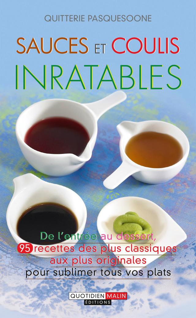 Sauces et coulis inratables - Quitterie Pasquesoone - Éditions Leduc