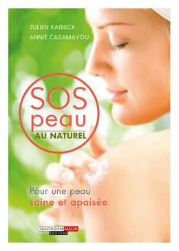 SOS peau au naturel - Annie Casamayou, Julien Kaibeck - Éditions Leduc