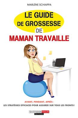 Le guide de grossesse de Maman travaille - Marlène Schiappa - Éditions Leduc