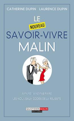 Le nouveau savoir-vivre malin - Catherine Dupin, Laurence Dupin - Éditions Leduc
