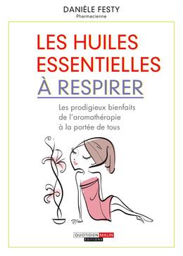 Les huiles essentielles à respirer  - Danièle Festy - Éditions Leduc