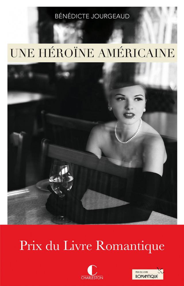 Une héroïne américaine - Bénédicte Jourgeaud - Éditions Charleston