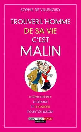 Trouver l'homme de sa vie, c'est malin - Sophie de Villenoisy - Éditions Leduc