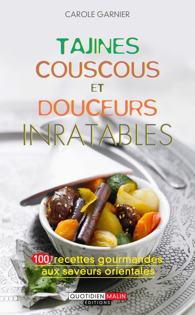Tajines, couscous et douceurs inratables - Carole Garnier - Éditions Leduc