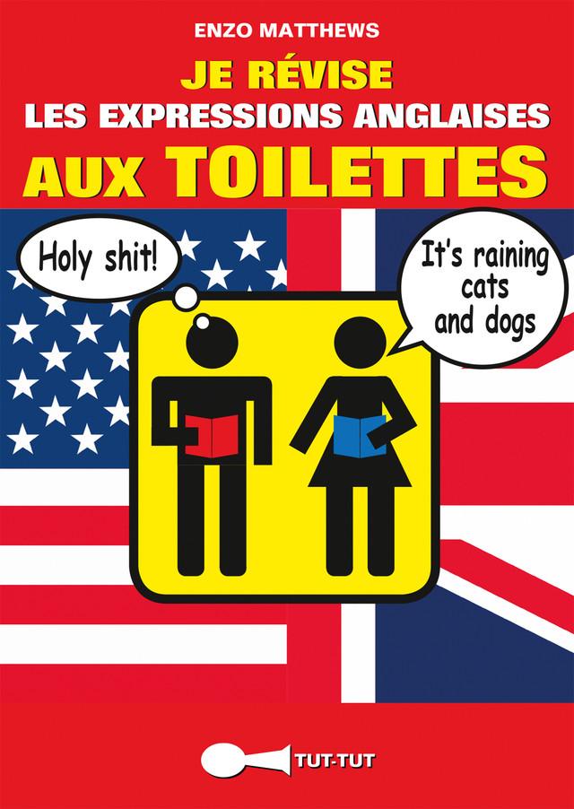 Je révise les expressions anglaises aux toilettes - Enzo Matthews - Éditions Leduc Humour