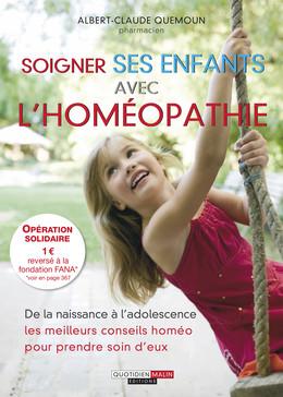 Soigner ses enfants avec l'homéopathie - Albert-Claude Quemoun, Sophie Pensa - Éditions Leduc Pratique