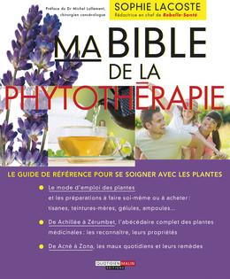 Ma bible de la phytothérapie - Sophie Lacoste - Éditions Leduc Pratique
