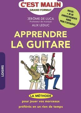 Apprendre la guitare, c'est malin - Alix Leduc, Jérôme de Luca - Éditions Leduc Pratique
