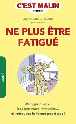Ne plus être fatigué, c'est malin - Alexandra Chopard - Éditions Leduc Pratique