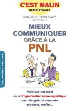 Mieux communiquer grâce à la PNL, c'est malin - Jean-Michel Jakobowicz - Éditions Leduc