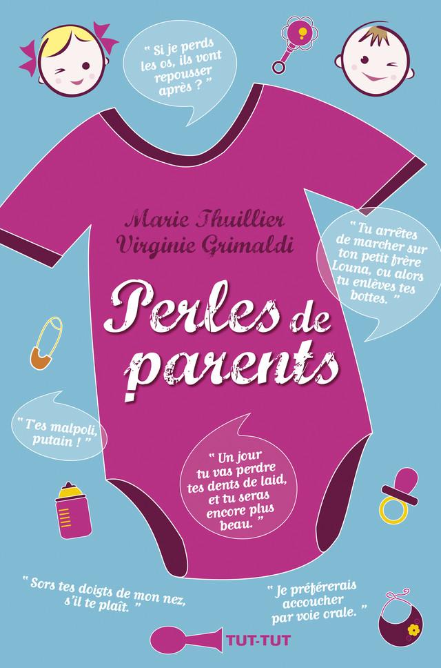 Perles de parents - Marie Thuillier, Virginie Grimaldi - Éditions Leduc Humour