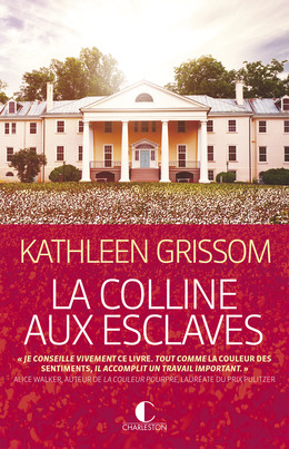 La Colline aux esclaves - Kathleen Grissom - Éditions Charleston