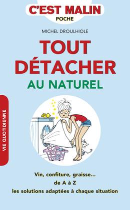 Tout détacher au naturel, c'est malin - Michel Droulhiole - Éditions Leduc