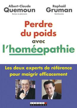 Perdre du poids avec l'homéopathie - Albert-Claude Quemoun, Raphaël Gruman - Éditions Leduc