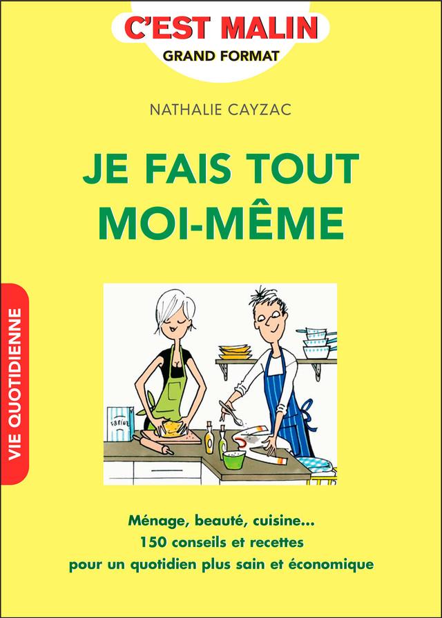 Je fais tout moi-même, c'est malin - Nathalie Cayzac - Éditions Leduc