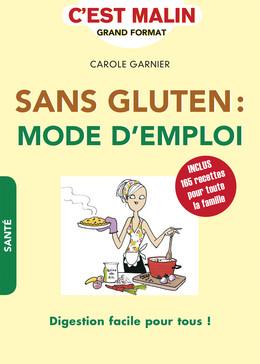 Sans gluten : mode d'emploi, c'est malin - Carole Garnier - Éditions Leduc
