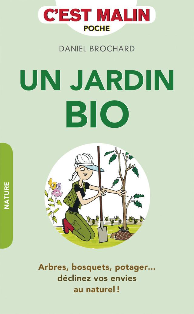 Un jardin bio, c'est malin - Daniel Brochard - Éditions Leduc