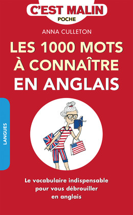 Les 1 000 mots à connaître en anglais, c'est malin - Anna Culleton - Éditions Leduc