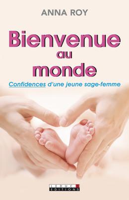 Bienvenue au monde - Anna Roy - Éditions Leduc