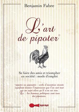 L'art de pipoter - Benjamin Fabre - Éditions Leduc Humour