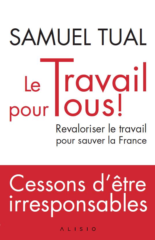 Le Travail pour tous ! - Samuel Tual - Éditions Leduc Pratique