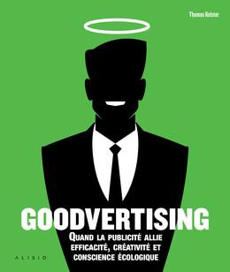 Goodvertising - Thomas Kolster, Gildas Bonnel - Éditions Leduc Pratique