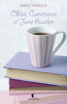 Chloé, Constance et Jane Austen - Marie Vareille - Éditions Charleston