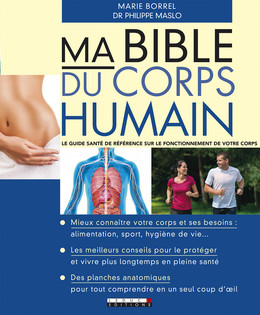 Ma bible du corps humain - Marie Borrel, Dr Philippe Maslo - Éditions Leduc Pratique