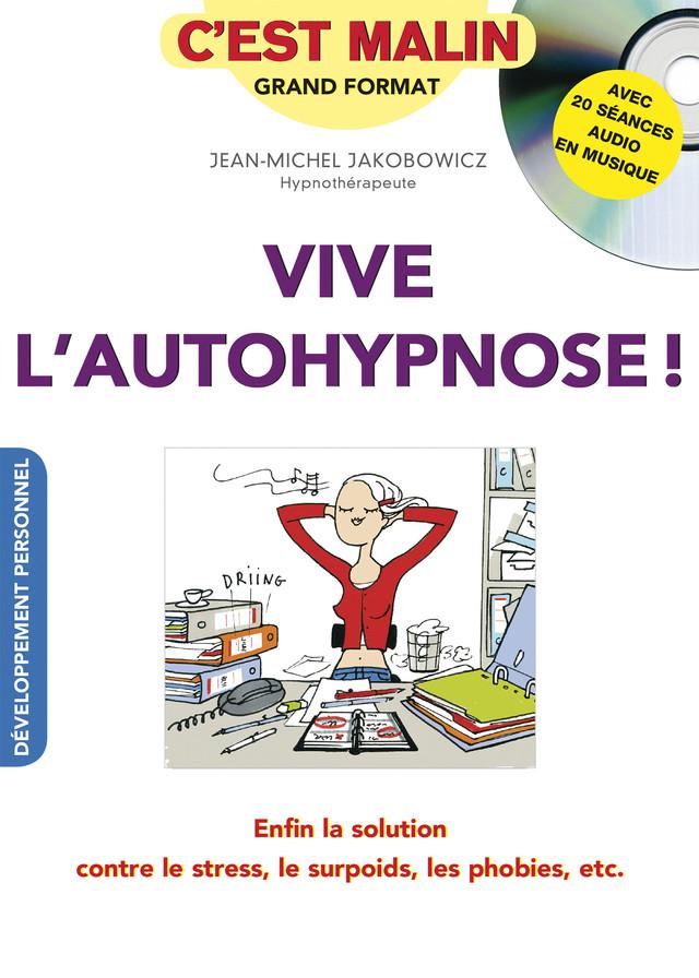 Vive l'autohypnose ! C'est malin - Jean-Michel Jakobowicz - Éditions Leduc