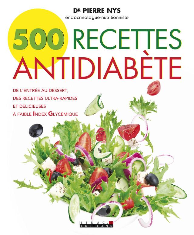 500 recettes antidiabète - Dr Pierre Nys - Éditions Leduc Pratique