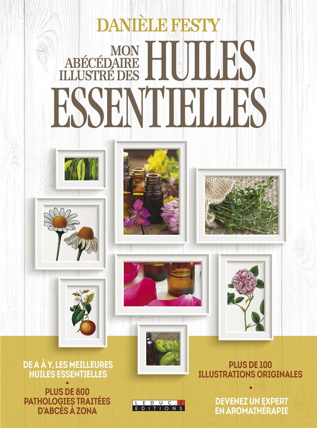 Mon abécédaire illustré des huiles essentielles - Danièle Festy - Éditions Leduc