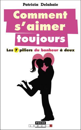 Comment s'aimer toujours - Patricia Delahaie - Éditions Leduc Pratique